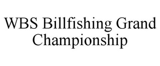 mark for WBS BILLFISHING GRAND CHAMPIONSHIP, trademark #85780244