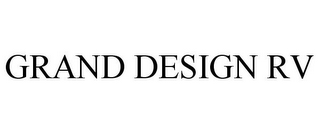 mark for GRAND DESIGN RV, trademark #85780313