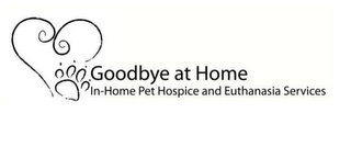 mark for GOODBYE AT HOME IN-HOME PET HOSPICE AND EUTHANASIA SERVICES, trademark #85780404