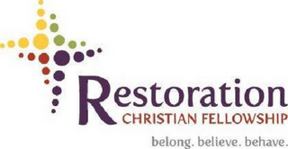 mark for RESTORATION CHRISTIAN FELLOWSHIP BELONG. BELIEVE. BEHAVE., trademark #85780447