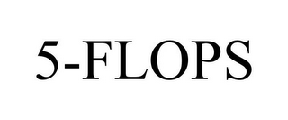 mark for 5-FLOPS, trademark #85780607