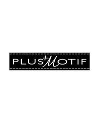 mark for PLUS+MOTIF, trademark #85780992