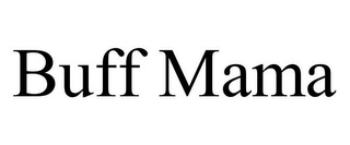 mark for BUFF MAMA, trademark #85781014
