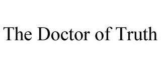 mark for THE DOCTOR OF TRUTH, trademark #85781519