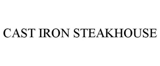 mark for CAST IRON STEAKHOUSE, trademark #85781628