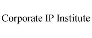 mark for CORPORATE IP INSTITUTE, trademark #85781748