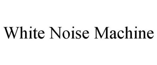 mark for WHITE NOISE MACHINE, trademark #85781791