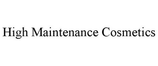 mark for HIGH MAINTENANCE COSMETICS, trademark #85781897
