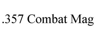 mark for .357 COMBAT MAG, trademark #85782060