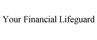 mark for YOUR FINANCIAL LIFEGUARD, trademark #85782585