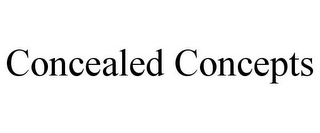 mark for CONCEALED CONCEPTS, trademark #85782727