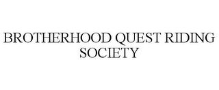 mark for BROTHERHOOD QUEST RIDING SOCIETY, trademark #85782912
