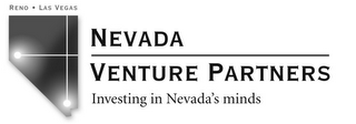 mark for RENO · LAS VEGAS NEVADA VENTURE PARTNERS INVESTING IN NEVADA'S MINDS, trademark #85783159