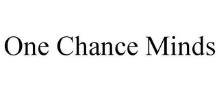 mark for ONE CHANCE MINDS, trademark #85783275