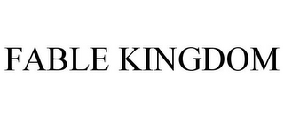mark for FABLE KINGDOM, trademark #85783465