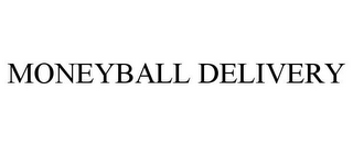 mark for MONEYBALL DELIVERY, trademark #85783574