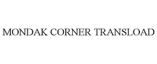mark for MONDAK CORNER TRANSLOAD, trademark #85783819