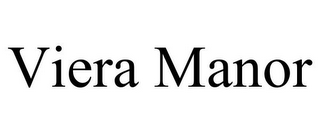 mark for VIERA MANOR, trademark #85783886