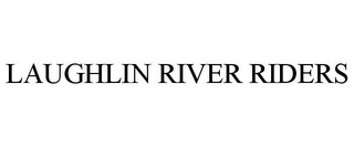 mark for LAUGHLIN RIVER RIDERS, trademark #85783900
