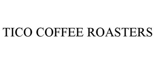 mark for TICO COFFEE ROASTERS, trademark #85783931
