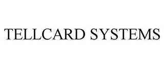 mark for TELLCARD SYSTEMS, trademark #85784256