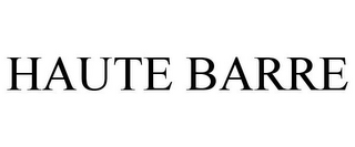 mark for HAUTE BARRE, trademark #85784288
