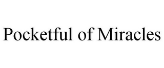 mark for POCKETFUL OF MIRACLES, trademark #85784549