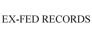 mark for EX-FED RECORDS, trademark #85784633