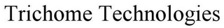 mark for TRICHOME TECHNOLOGIES, trademark #85784643
