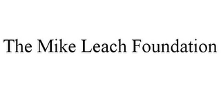 mark for THE MIKE LEACH FOUNDATION, trademark #85784881