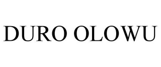 mark for DURO OLOWU, trademark #85784919