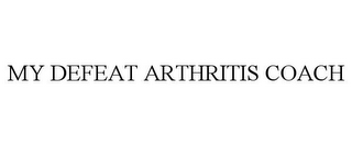 mark for MY DEFEAT ARTHRITIS COACH, trademark #85785366