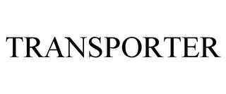 mark for TRANSPORTER, trademark #85785582