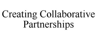 mark for CREATING COLLABORATIVE PARTNERSHIPS, trademark #85785605
