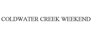mark for COLDWATER CREEK WEEKEND, trademark #85785804