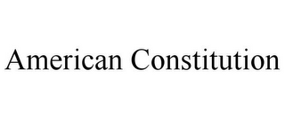 mark for AMERICAN CONSTITUTION, trademark #85786114