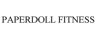 mark for PAPERDOLL FITNESS, trademark #85786147