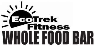 mark for ECOTREK FITNESS WHOLE FOOD BAR, trademark #85786405