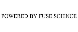 mark for POWERED BY FUSE SCIENCE, trademark #85787010