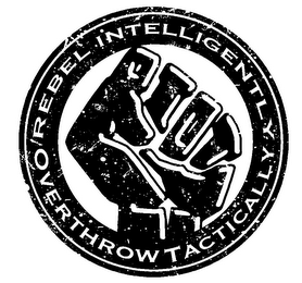 mark for REBEL INTELLIGENTLY OVERTHROW TACTICALLY RIOT, trademark #85787202