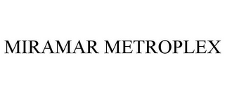 mark for MIRAMAR METROPLEX, trademark #85787266
