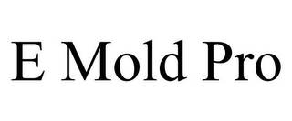 mark for E MOLD PRO, trademark #85788159