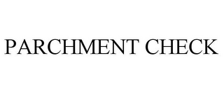 mark for PARCHMENT CHECK, trademark #85788254