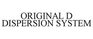 mark for ORIGINAL D DISPERSION SYSTEM, trademark #85788660