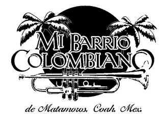 mark for MI BARRIO COLOMBIANO DE MATAMOROS, COAH. MEX., trademark #85788690