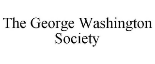 mark for THE GEORGE WASHINGTON SOCIETY, trademark #85788710