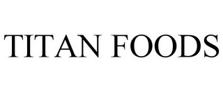 mark for TITAN FOODS, trademark #85788857