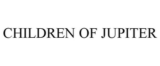 mark for CHILDREN OF JUPITER, trademark #85788864