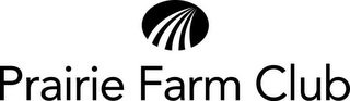 mark for PRAIRIE FARM CLUB, trademark #85788879