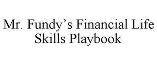 mark for MR. FUNDY'S FINANCIAL LIFE SKILLS PLAYBOOK, trademark #85788961